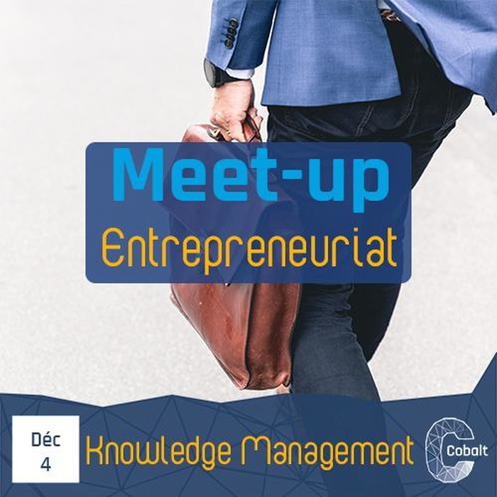 Meet-up Entrepreneuriat / Knowledge Management